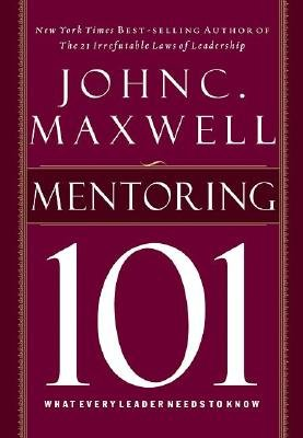 Mentoring 101: What Every Leader Needs to Know [MENTORING 101 -OS] ebook