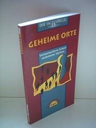 Christoph Stollowsky: Geheime Orte - Verwunschene Ecken, Verbotene Stätten