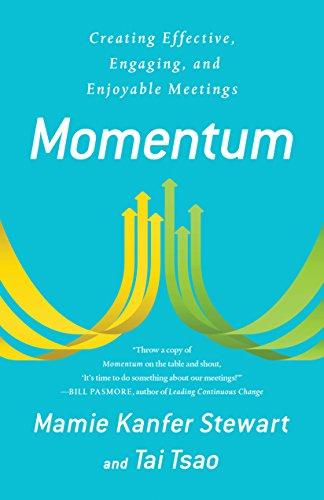 Momentum: Creating Effective, Engaging and Enjoyable Meetings