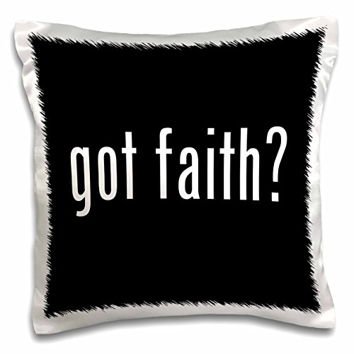 3dRose pc_15958_1 Got Faith-Pillow Case, 16 by 16'' by 3dRose