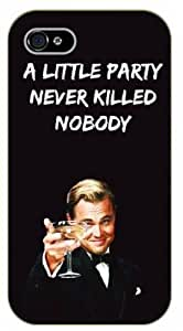 LJF phone case iPhone 5 / 5s A little party never killed nobody, DiCaprio Leonardo - black plastic case / Life quotes, inspirational and motivational / Surelock Authentic
