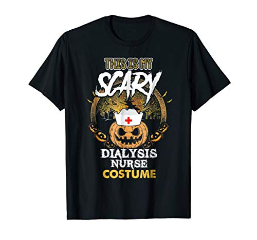 Dialysis Nurse Shirt Scary Nursing Halloween Costume -