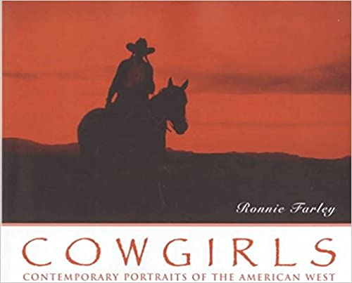 Book Cowgirls: Contemporary Portraits of the American West by Farley (1998-04-17)