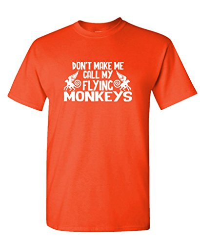 The Goozler Dont Make ME Call My Flying Monkeys Funny - Mens Cotton T-Shirt, XL, (Glenda Wizard Of Oz)