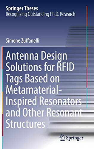 Antenna Design Solutions for RFID Tags Based on Metamaterial-Inspired Resonators and Other Resonant Structures (Springer Theses)