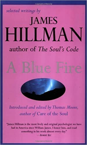 A Blue Fire: Selected Writings by James Hillman [30 September 1991]