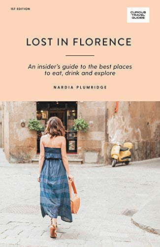 Lost In Florence (Curious Travel Guides) [Idioma Inglés] por Nardia Plumridge