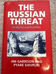 The Russian Threat: Its Myths and Realities