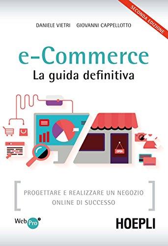 best authentic adae4 fe9d9 Amazon.com: e-Commerce. La guida definitiva: Progettare e ...