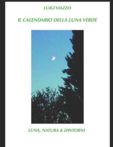 Il Calendario Della Luna.Amazon It Il Calendario Della Luna Verde Luna Natura E