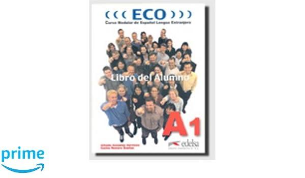 Eco a1 libro del alumno cd audio spanish edition a eco a1 libro del alumno cd audio spanish edition a gonzalez c romero 9788477118954 amazon books fandeluxe Images