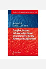 [(Complex Systems in Knowledge-based Environments: Theory, Models and Applications )] [Author: Andreas Tolk] [Dec-2010] Paperback