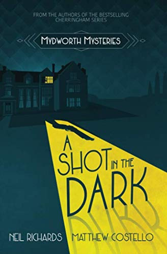 A Shot in the Dark (Mydworth