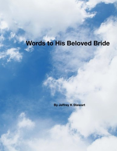 Words to His Beloved Bride: You can walk like Jesus walked here on earth PDF