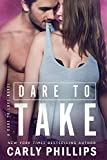 Dare to Take (Dare to Love Book 6)