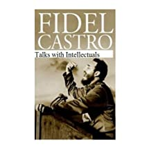 Fidel Castro Talks with Intellectuals: Our Duty is to Struggle
