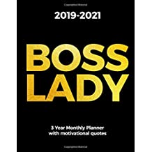 2019-2021 BOSS LADY 3 Year Monthly Planner with Motivational Quotes: Schedule Organizer for Women Entrepreneurs | A Month Per Page Diary To Inspire Success & Happiness, Letter Sized: 8.5 x 11 inch; 21.59 x 27.94 cm