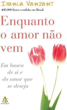 ENQUANTO O AMOR NAO VEM - portuguese