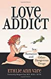 img - for Love Addict: Sex, Romance, and Other Dangerous Drugs book / textbook / text book