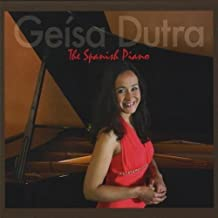 The Spanish Piano by Dutra, Geisa (2009-01-01)