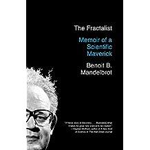 The Fractalist: Memoir of a Scientific Maverick