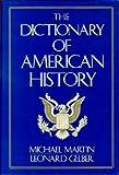 Dictionary of American History, Michael Martin and Leonard Gelber, 0847661040
