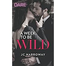 A Week to be Wild: A Sexy Billionaire Romance
