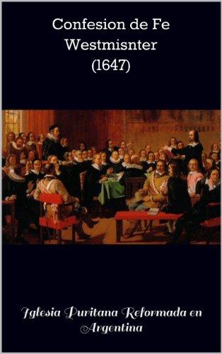 Confesion de Fe Westmisnter (1647) (Nuestros Estadares Doctrinales) (Spanish Edition)
