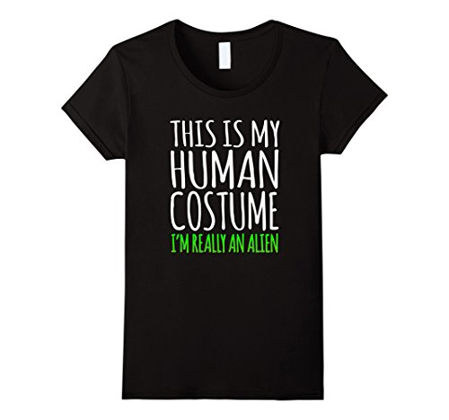 Funny Halloween Costumes Female (Womens Funny Human Halloween Costume T-Shirt For An Alien XL Black)
