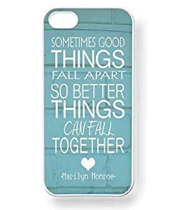 Sometimes Good Things Fall Apart so Better Things Can Fall Together Marilyn Monroe Quote Phone Case for iPhone 5 / 5S (White) Kimberly Kurzendoerfer