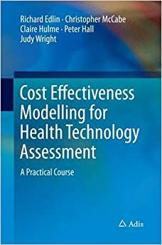 Book Cost Effectiveness Modelling for Health Technology Assessment: A Practical Course