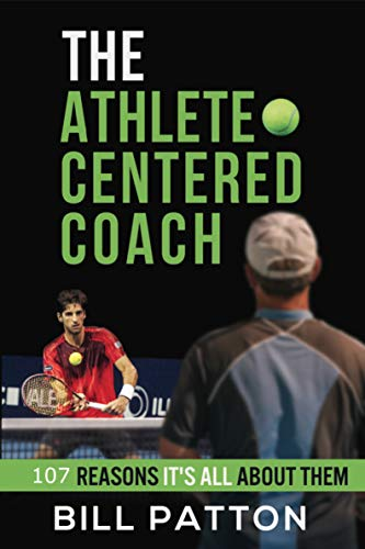 The Athlete Centered Coach by Bill Patton