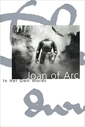 Buy Joan Of Arc In Her Own Words Book Online At Low Prices In India