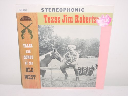 Old Strand - TEXAS JIM ROBERTSON - tales & songs of the old west STRAND 1016 (LP vinyl record)