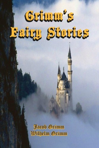 Read Online Grimm's Fairy Stories: A Sweet Collection of Some of Their Best Complete with Original Illustrations (b&w) (Timeless Classic Books) pdf