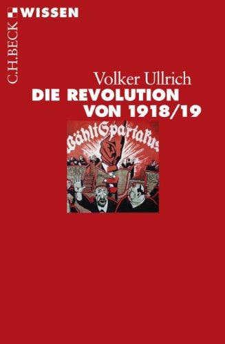 Die Revolution von 1918/19 (Beck'sche Reihe)