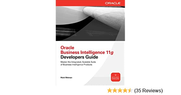 oracle business intelligence 11g developers guide 1 mark rittman rh amazon com