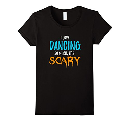 Womens I Love Dancing T-Shirt as Dancers Scary Halloween Gift Small Black - Halloween Costume Ballroom Dancer