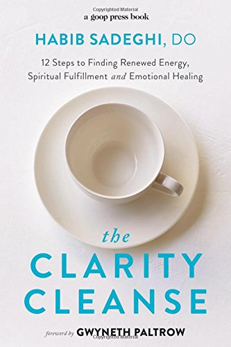The Clarity Cleanse: 12 Steps to Finding Renewed Energy, Spiritual Fulfillment, and Emotional Healing cover