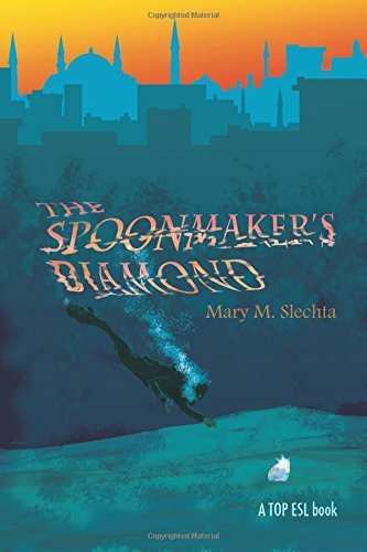 The Spoonmaker's Diamond: A Chooseable Path Novel for Learning English Expressions (Turn of Phrase ESL) by Mary M. Slechta (2015-10-26) pdf epub