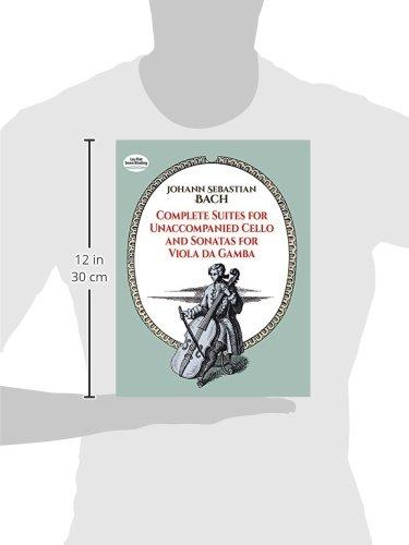 Complete Suites for Unaccompanied Cello and Sonatas for Viola Da Gamba (Dover Chamber Music Scores)