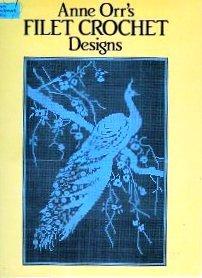 Anne Orr's Filet Crochet Designs (Dover Needlework Series) - Filet Crochet Designs