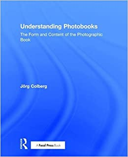 Understanding Photobooks: The Form and Content of the Photographic