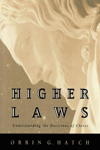 Higher Laws: Understanding the Doctrines of Christ