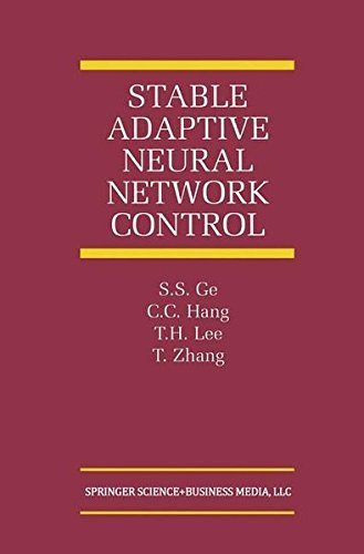 Download Stable Adaptive Neural Network Control (The International Series on Asian Studies in Computer and Information Science) Pdf