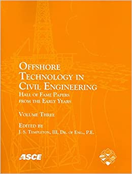 Offshore Technology in Civil Engineering v. 3: Hall of Fame Papers from the Early Years
