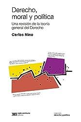 Derecho, moral y política: una revisión de la teoría general del derecho (Derecho y Política) (Spanish Edition)