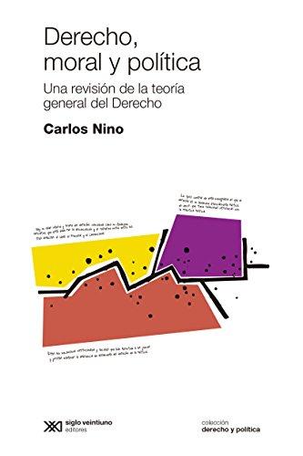 Descargar Libro Derecho, Moral Y Política: Una Revisión De La Teoría General Del Derecho Carlos Nino