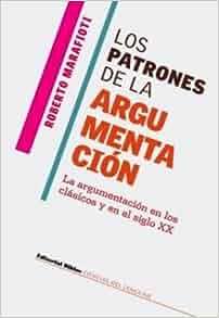 Los Patrones de La Argumentacion (Spanish Edition): Roberto Marafioti
