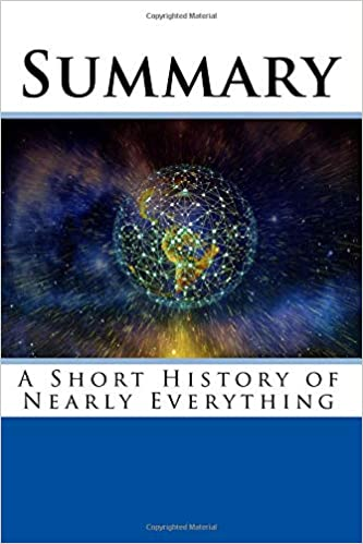 Summary A Short History Of Nearly Everything